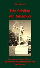 Der Schütze von Sanssouci von Harry Popow